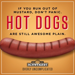 "Schweigert launches ""Overly Uncomplicated"" Campaign. Official hot dog of the Minnesota Twins touts ""keep it simple"". Cargill."
